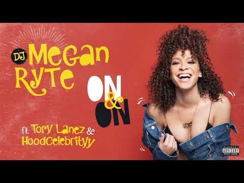 "DJ Megan Ryte Ft. Tory Lanez, HoodCelebrityy ""On & On"" (AUDIO)"
