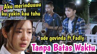 Download TANPA BATAS WAKTU - ADE GOVINDA FT. FADLY (LIRIK) COVER BY TRI SUAKA