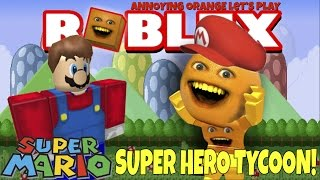 Annoying Orange Plays - ROBLOX: Super Mario Super Hero Tycoon