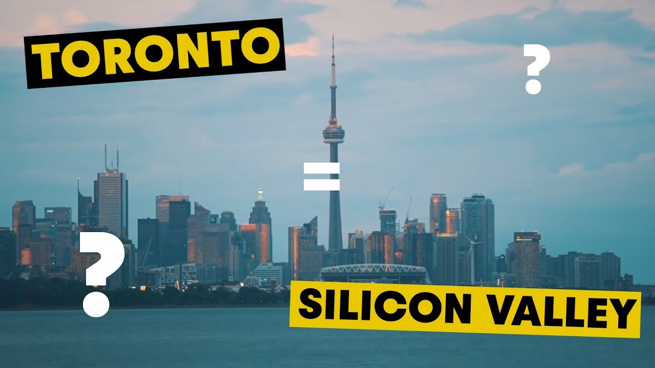 Is Toronto The Next Silicon Valley?