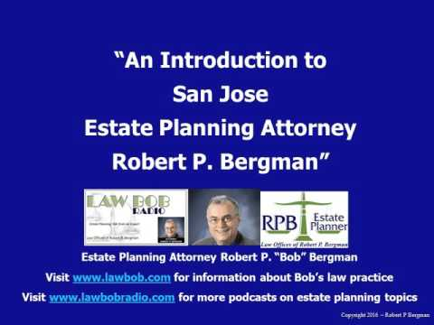 Introduction to San Jose  Estate Planning Attorney Robert P