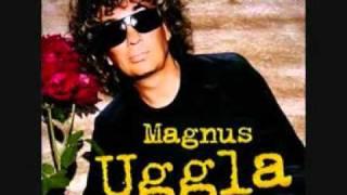 Magnus Uggla med: Jag vill
