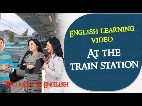 At the train station - Learn English conversation through quick lessons