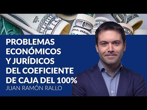 problemas-económicos-y-jurídicos-del-coeficiente-de-caja-del-100%---juan-ramón-rallo