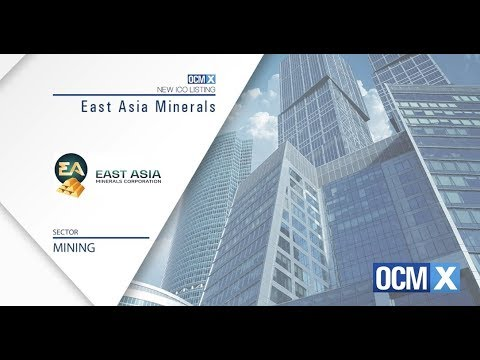 East Asia Mineral Corporation gets listed on The OCMX