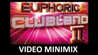 Euphoric Clubland 2 - Video Minimix - Album Out Now
