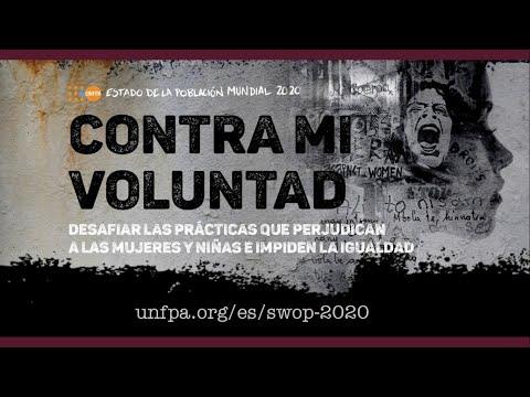 Lanzamiento - Informe del Estado de la Población Mundial 2020: - #ContraMiVoluntad #SWOP2020