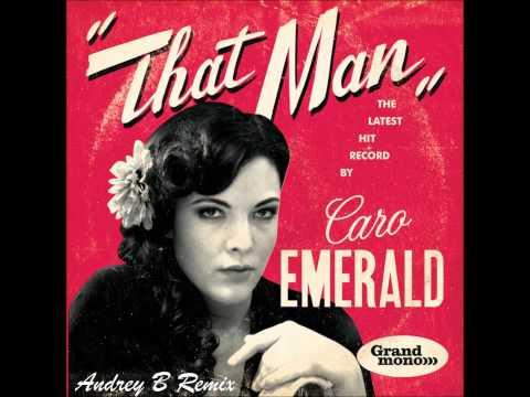Caro Emerald - That Man (Andrey B Remix)