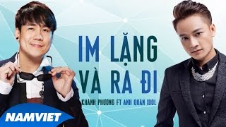 Im Lặng và Ra Đi - Khánh Phương ft Anh Quân Idol [Audio Official]