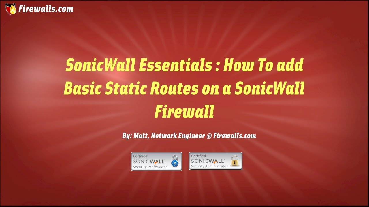 Sonicwall Essentials Basic Routing On A Sonicwall Firewall Youtube