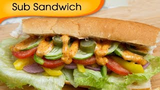 Sub Sandwich With Chipotle Sauce - Easy Homemade Vegetarian Quick Snacks Recipe By Ruchi Bharani