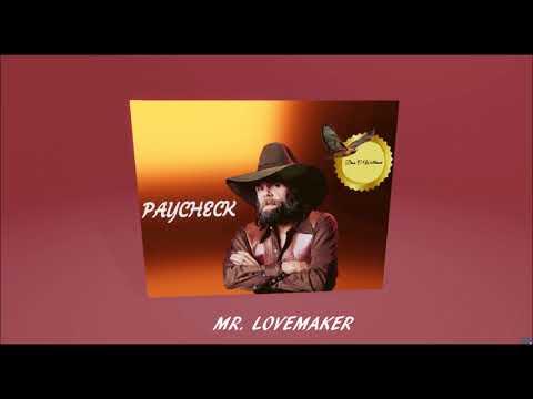 Mr   Lovemaker ~ Johnny Paycheck ~1973