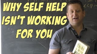 😜 WHY SELF HELP ISN'T WORKING FOR YOU??? 🖕  Personal Development, Law Of Attraction MUST SEE