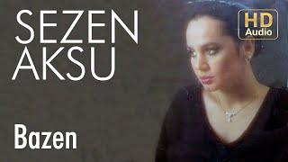 Sezen Aksu Bazen Official Audio