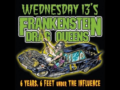 Frankenstein Drag Queens from Planet 13 - 6 Years, 6 Feet under The Influence (Full Album))