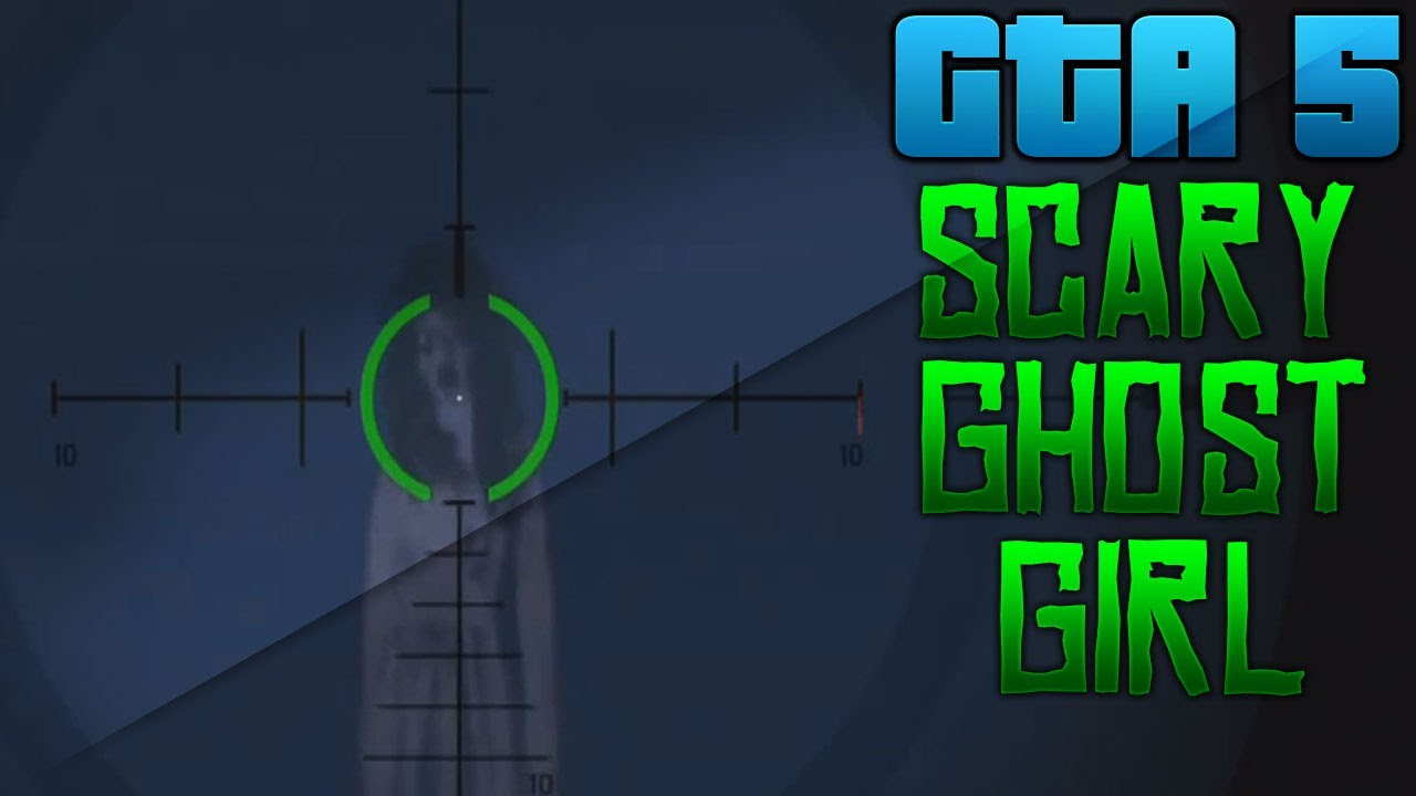 GTA 5 - Scary Ghost Girl + Location - YouTube