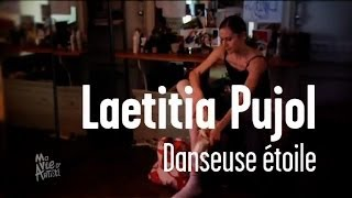 Laetitia Pujol - Danseuse étoile - Ma vie d