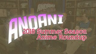 anoani-summer-2018-what-we-watched