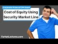 Cost of Equity Using Security Market Line | Corporate Finance | CPA Exam BEC | CMA Exam | Chp 14 p 2