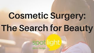"""Cosmetic Surgery: The Search for Beauty"" - practice English with Spotlight"