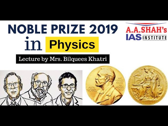 NOBEL PRIZE PHYSICS 2019 | #NobelPrize #PHYSICS Current Affairs 2019 #UPSC by Mrs Bilquees Khatri