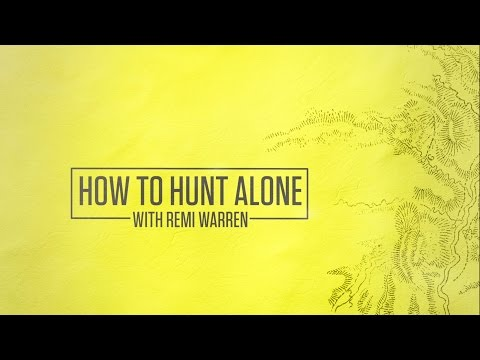 How To Hunt Alone With Remi Warren