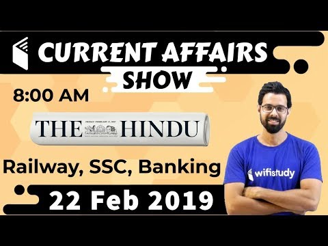 8:00 AM - Daily Current Affairs 22 Feb 2019 | UPSC, SSC, RBI, SBI, IBPS, Railway, NVS, Police