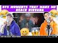 NSD REACT | bts moments that make me reach nirvana