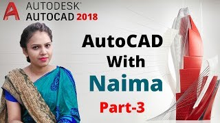 AutoCAD 2018 Tutorial For Beginners - 3   AutoCAD with Naima