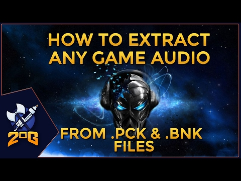 How to easily extract any game audio files from .PCK and .BNK files
