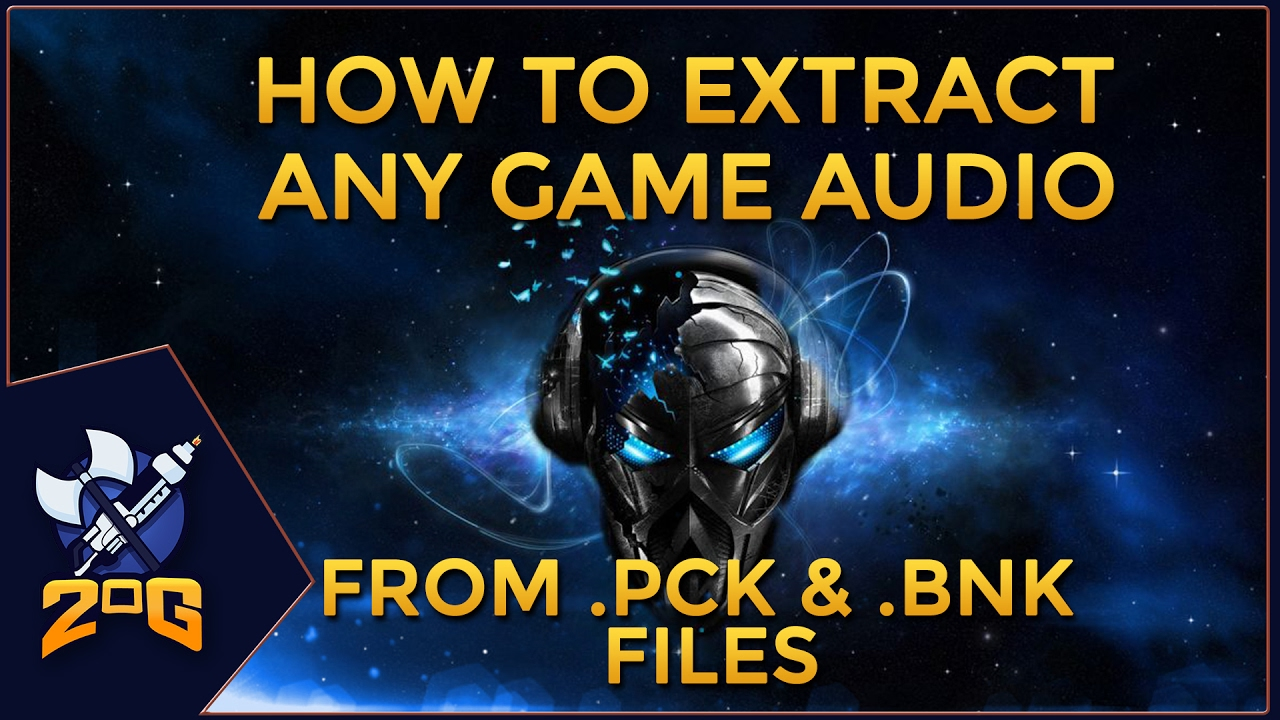 How to easily extract any game audio files from  PCK and  BNK files