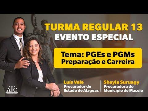 Evento Especial - Turma 13 - PGEs e PGMs - Preparação e Carreira - Luís Vale e Sheyla Suruagy