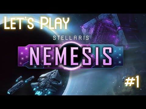 Stellaris Nemesis | Let's Play Part #1 |
