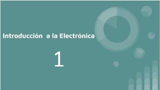 01 Introducción a la electrónica