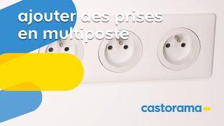 Ajouter des prises électriques : solution multiposte (Castorama)