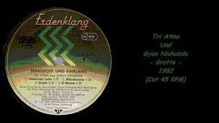Tri Atma Und Gyan Nishabda - Grotte - 1982 (Cut 45 RPM)