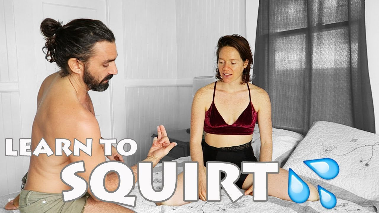 How To Squirt Ejaculate Gush From The Vagina Sex Education W Conor And Brittany