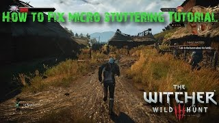 how to fix micro stutter in the witcher 3 on nvidia graphics cards
