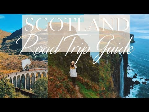 SCOTLAND   ROAD TRIP GUIDE