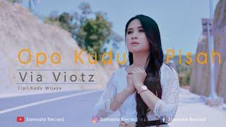 Via Viotz - Opo Kudu Pisah (Official Music Video)