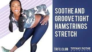 Soothe and Groove Tight Hamstrings Stretch with Tiffany Rothe