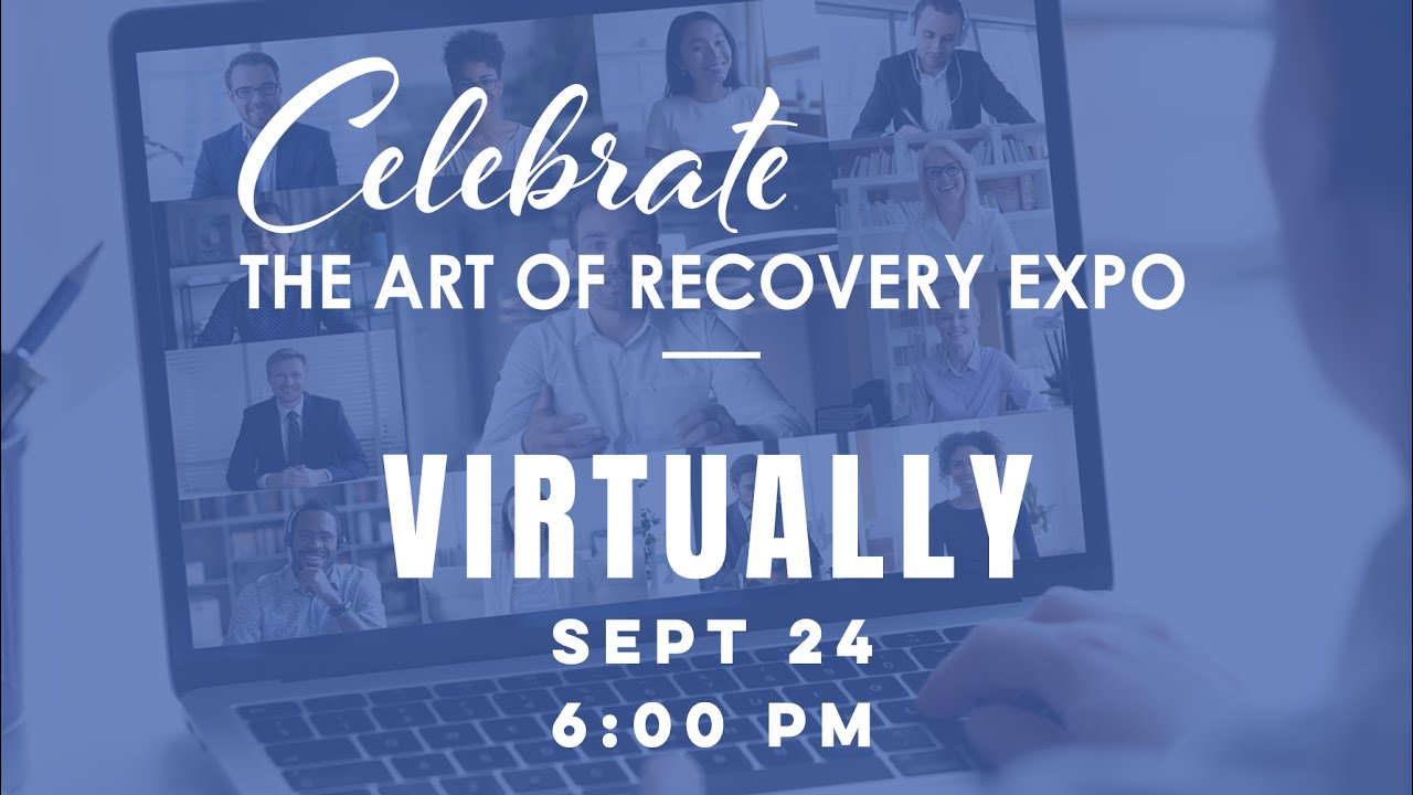 CARE - Celebrate the Art of Recovery Expo - Virtual 2020