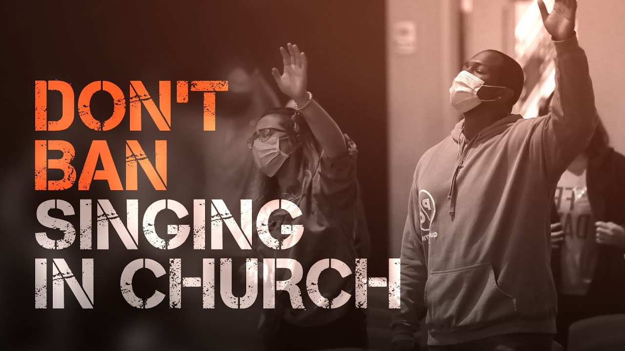 Don't Ban Singing in Church