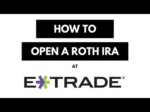 How To Open A Roth IRA At ETrade