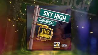 Demarco - Sky High | 146 Riddim | Official Audio | March 2019