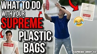 WHAT TO DO WITH SUPREME PLASTIC BAGS! *FUNNY HYPEBEAST SKIT*