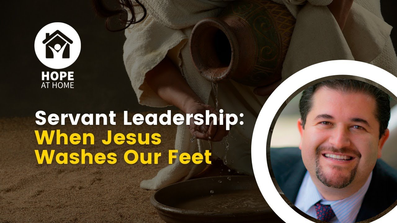Servant Leadership: When Jesus Washes Our Feet