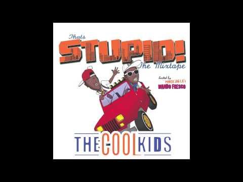 The Cool Kids - That'll Work (Feat. Mando Fresko) [That's Stupid]