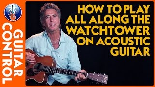 Video How to Play All Along the Watchtower on Acoustic Guitar - Easy Strum Lesson download MP3, 3GP, MP4, WEBM, AVI, FLV Mei 2018
