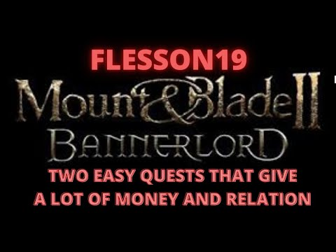 Mount and Blade 2 Bannerlord 1.5.7    2 Easy Quests Done Back To Back To Make Money   | Flesson19 |